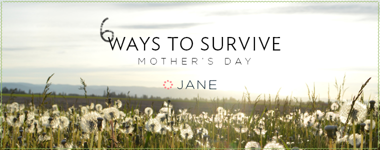 6-ways-to-survive-mothers-day
