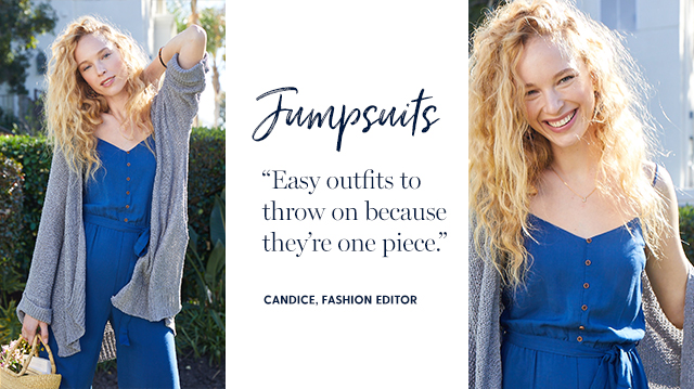 """jumpsuits """" easy outfits to throw on because they're one piece."""" -candice, fashion editor"""
